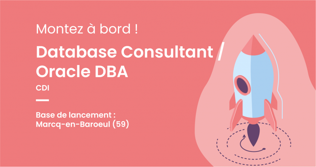 [Offre CDI] : Database Consultant / Oracle DBA